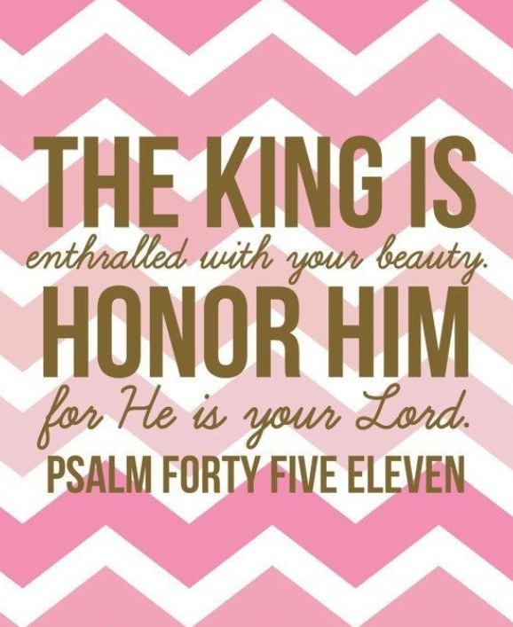 This King is Enthralled by your beauty Psalm 45:11