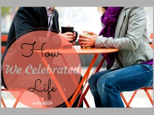How we celebrated Life this week, date night ideas, fall, christmas