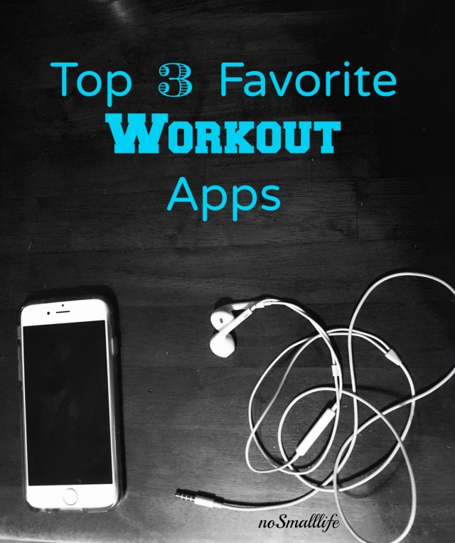 3 FAvorite Workout Apps