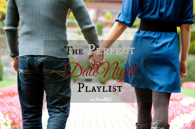 The Perfect Date Night Playlist from No Small Life