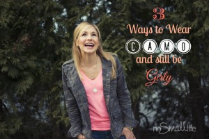 3 Ways to Wear Camo & still be Girly