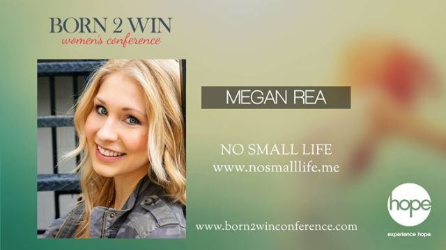 Born to Win Conference Speaker-Megan Rea