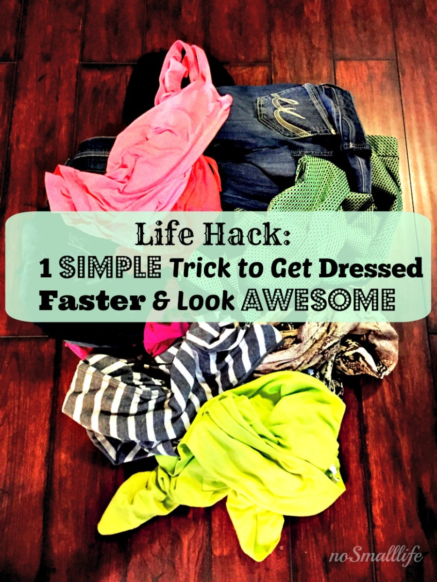 Life Hack: 1 Simple Trick to Get Dressed Faster and Look Awesome!