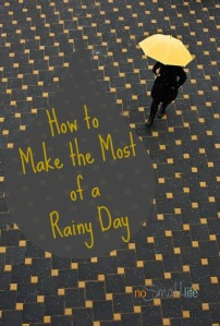 How to Have the Best Rainy Day