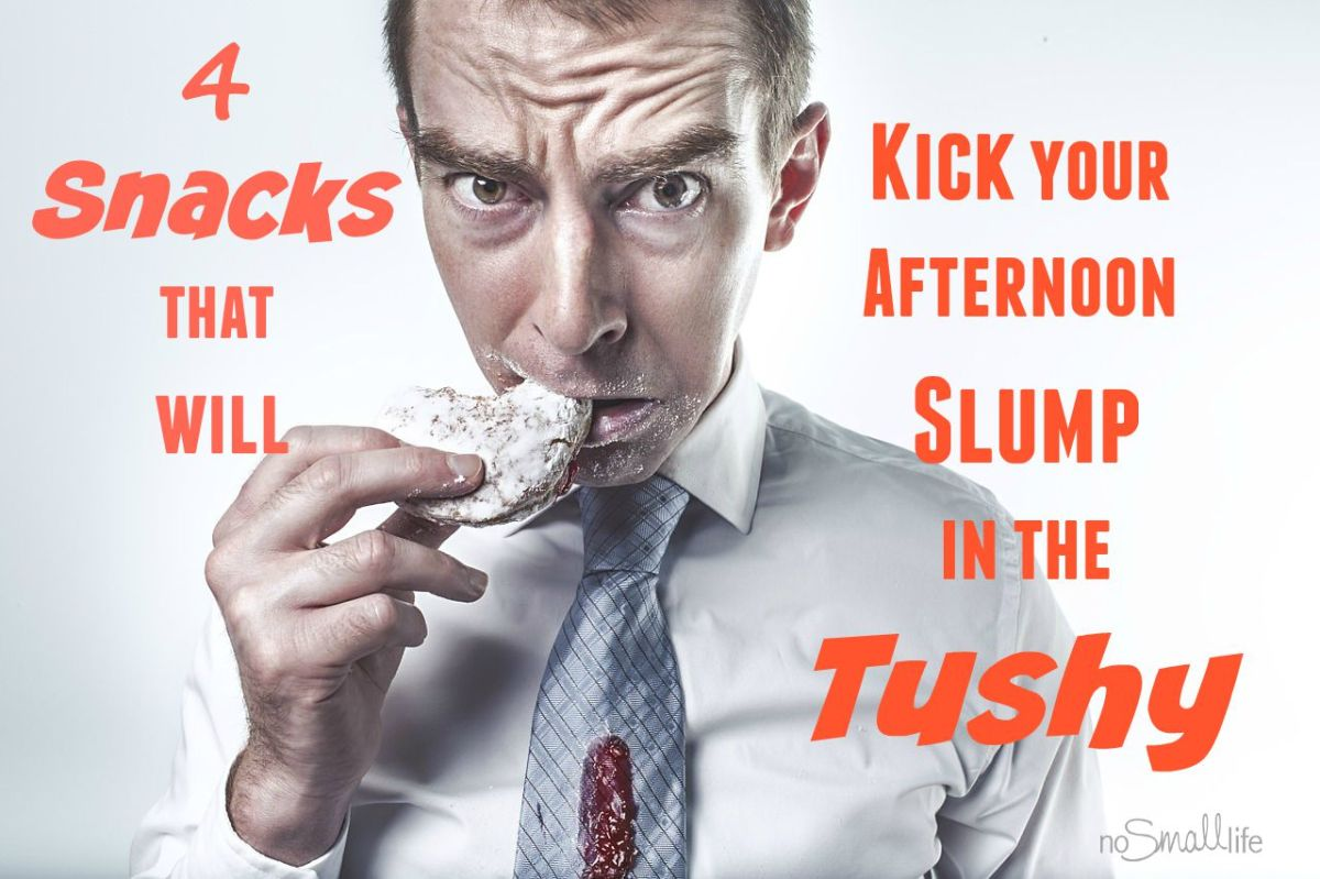 4 snacks that u0027ll kick your afternoon slump in the tushy u2013