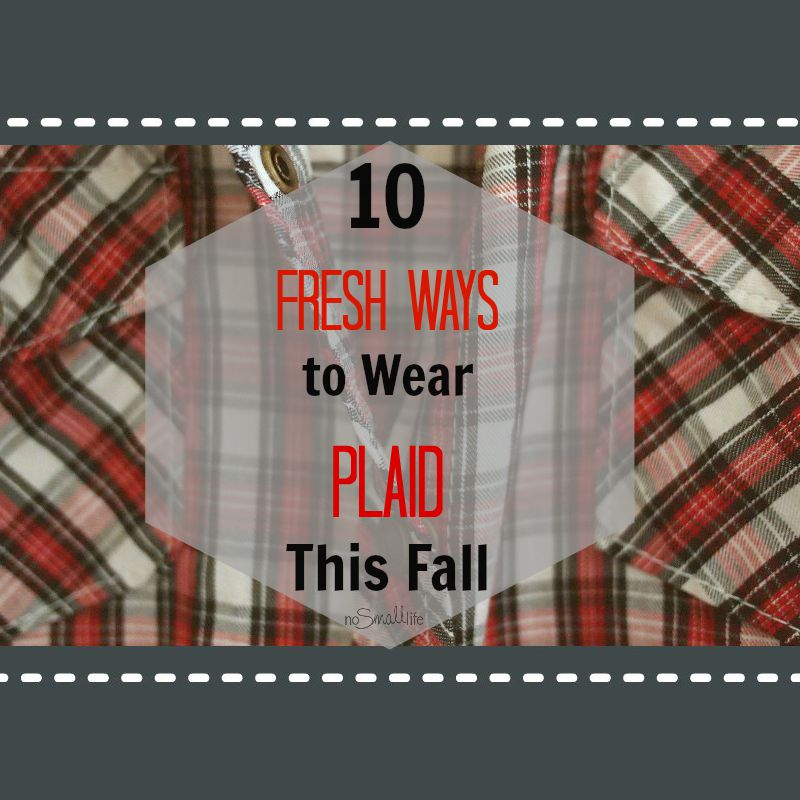 How to Wear Plaid-NoSmallLife