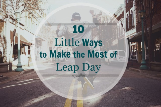 Simple Ways to Celebrate Leap Day